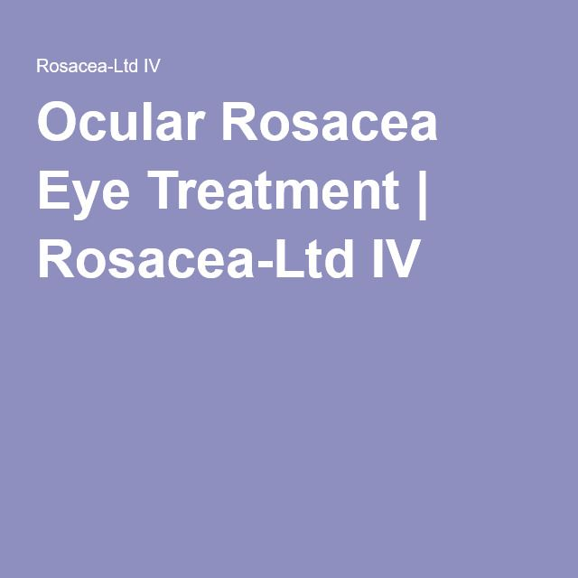 Ocular Rosacea Eye Treatment | Rosacea-Ltd IV