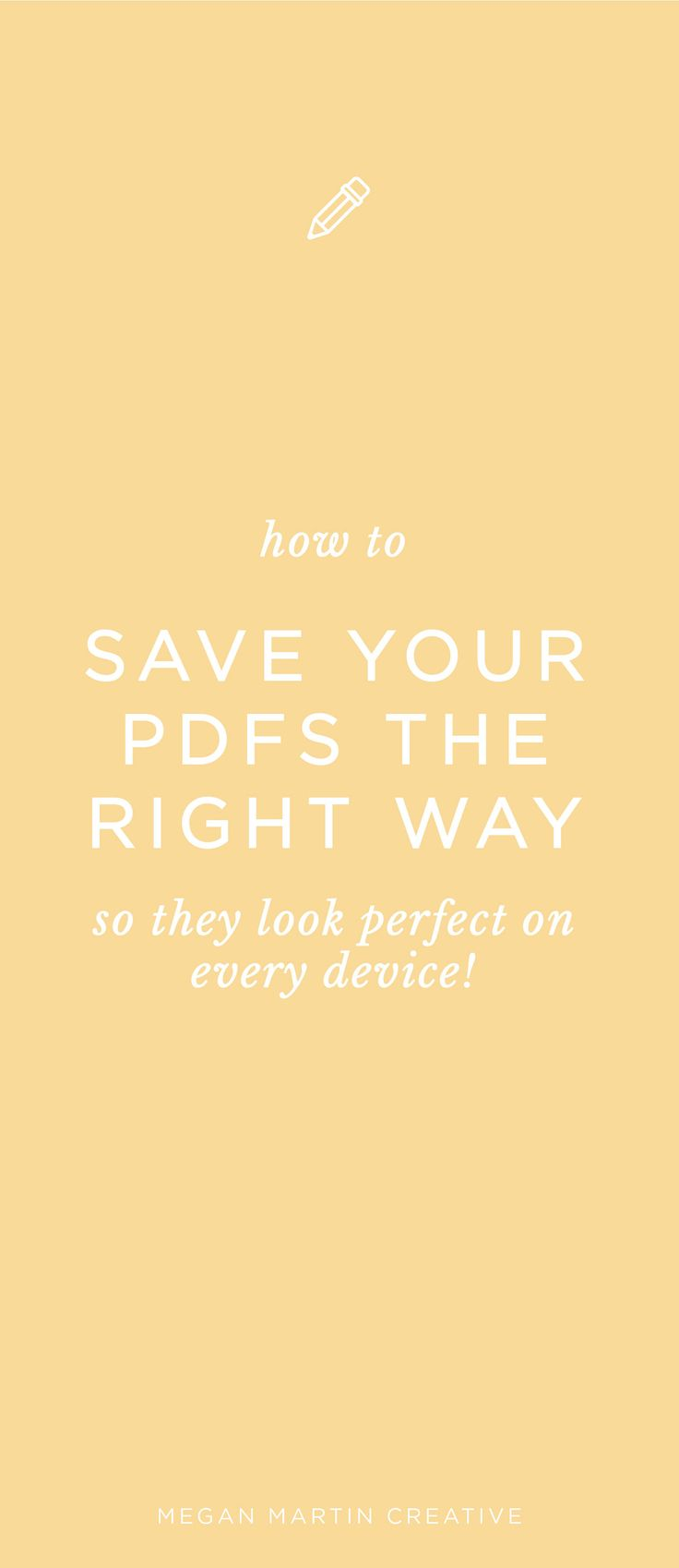 How to properly save your PDFs so they look perfect across all devices, including Apple iPhones and iPads -  on Megan Martin Creative! branding, brand design, content upgrades, adobe illustrator, graphic design tips