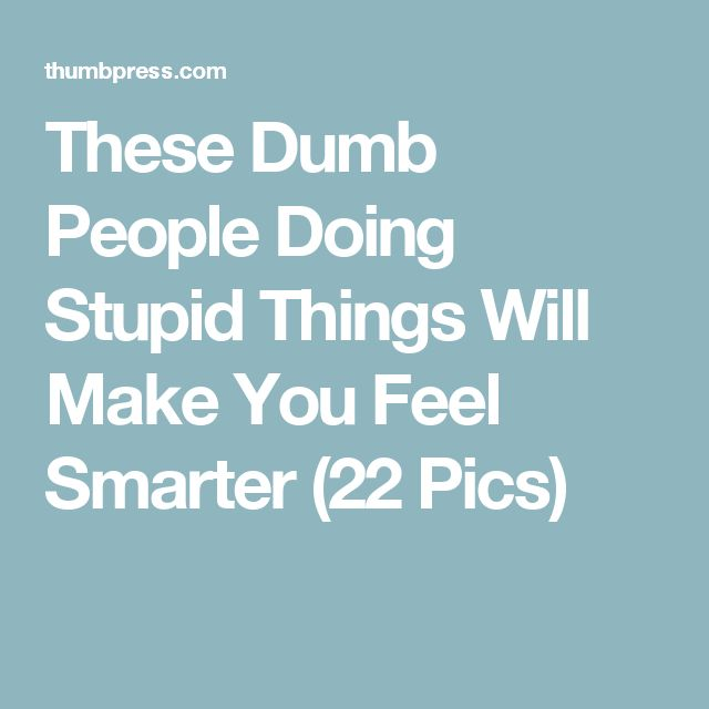 25+ Best Ideas About People Doing Stupid Things On