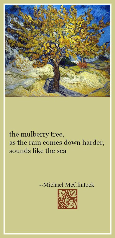Haiku poem: the mulberry tree -- by Michael McClintock.  Painting: The Mulberry Tree -- by Vincent Van Gogh.