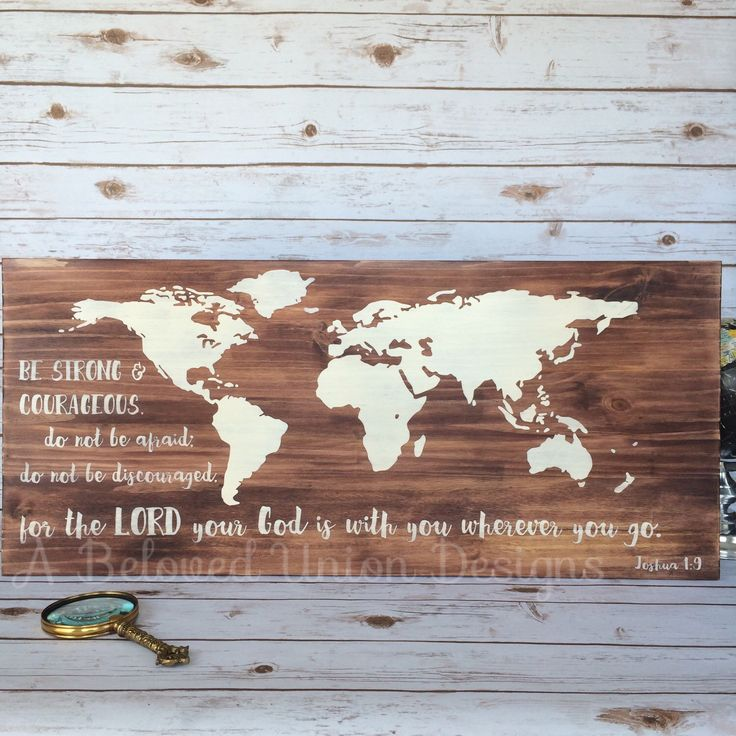 World Map Joshua 1:9 Hand Painted Sign, Farmhouse Decor, Rustic Chic, Rustic Decor, Rustic Nursery, Military Sign, Country Decor, Scripture by ABelovedUnionDesigns on Etsy https://www.etsy.com/listing/245571204/world-map-joshua-19-hand-painted-sign