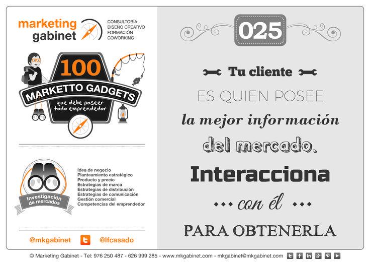 #MKG025 Tu cliente es quien posee la mejor información del mercado. Interacciona con él para obtenerla #MarkettoGadgets