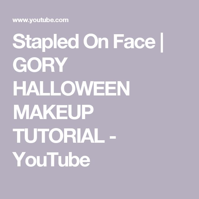 Stapled On Face | GORY HALLOWEEN MAKEUP TUTORIAL - YouTube