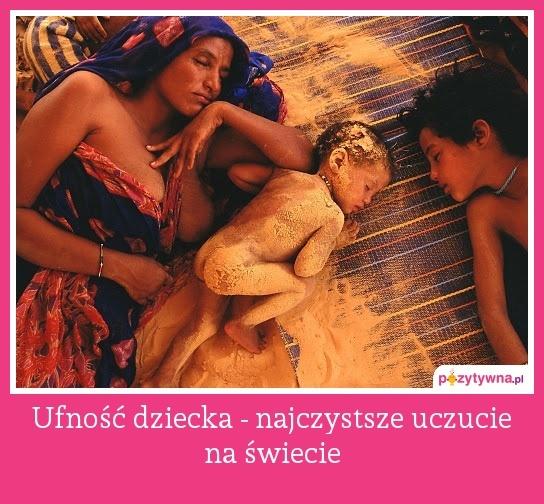 Ufność dziecka - najczystsze uczucie na świecie :   http://zwyczajnamama.blogspot.com/2013/06/dziecko-nagosc.html
