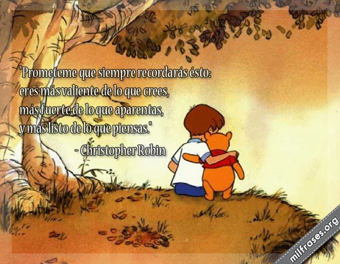 """Christopher Robin: """"Eres más valiente de lo que crees, más fuerte ..."""