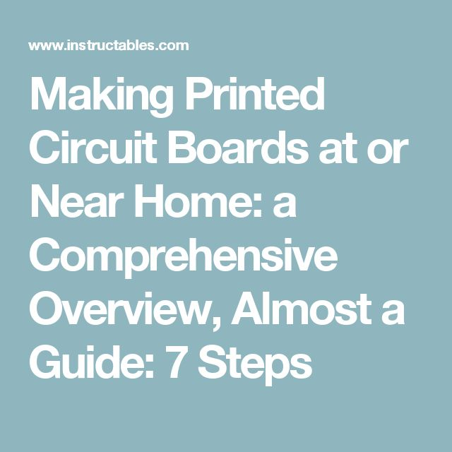 Making Printed Circuit Boards at or Near Home: a Comprehensive Overview, Almost a Guide: 7 Steps