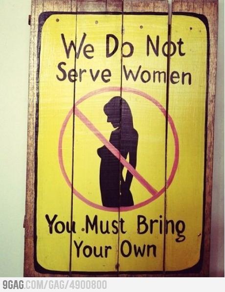 We Do Not Serve Woman