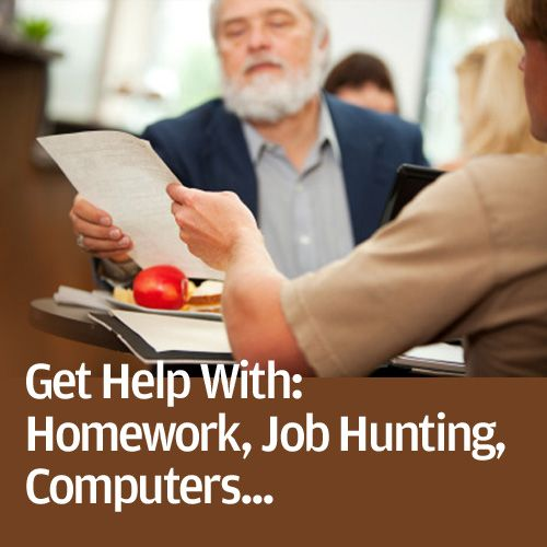 GET HELP WITH: Homework, Job Hunting, Computers, Citizenship, Tests, Legal Matters…
