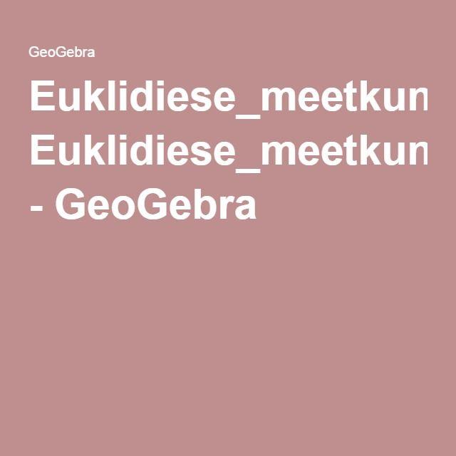 Euklidiese_meetkunde_Vierhoeke_Reghoek - GeoGebra