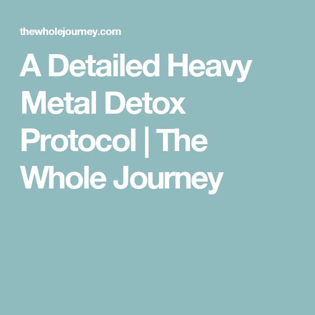 A Detailed Heavy Metal Detox Protocol | The Whole Journey