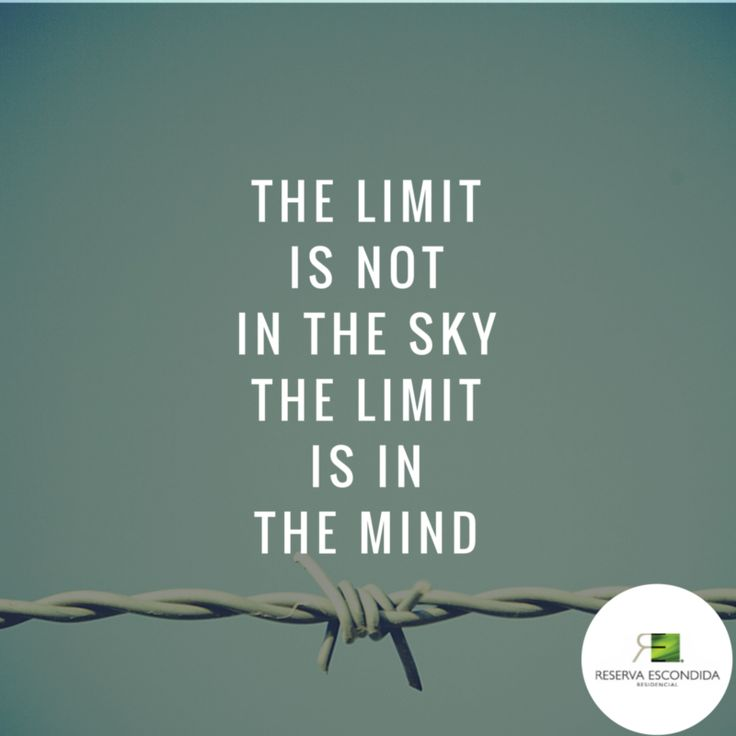 The limit es not the sky the limit is in the mind. #Citas #Frases