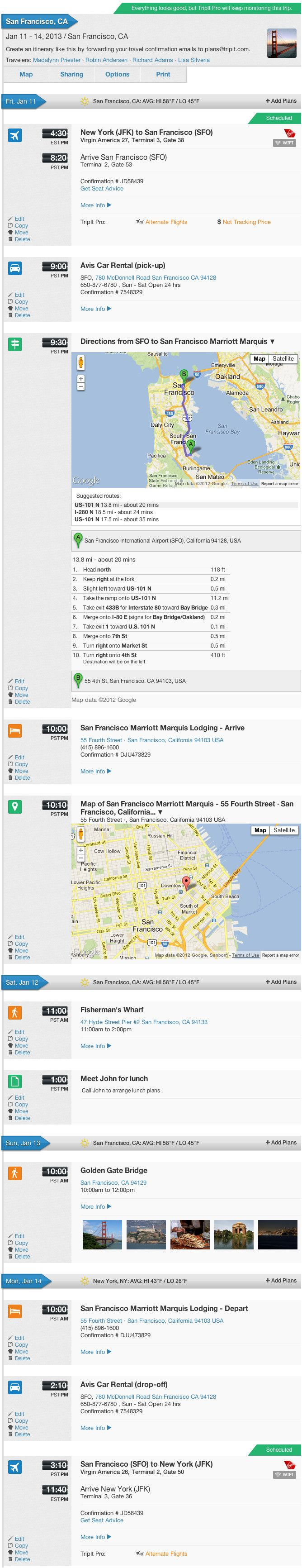 The mobile travel organizer creates one itinerary for all your plans, so you always have vital confirmation numbers and addresses at your fingertips. All you have to do is forward your confirmation emails to plans@tripit.com, and voila, TripIt's itinerary will show your flight plans, hotel reservations, rental car bookings, and even activities like boat tours, online restaurant reservations and event tickets all in one place.