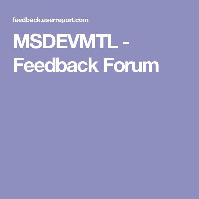 MSDEVMTL - Feedback Forum