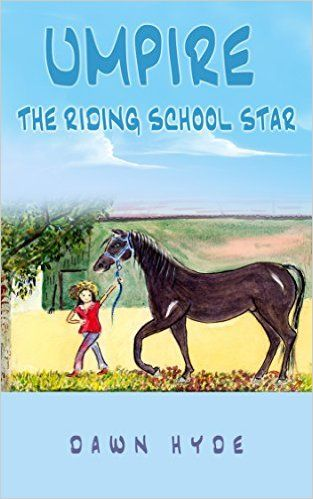 Amazon.com: Umpire - The Riding School Star: Horsenalities Book 3 eBook: Dawn Hyde: Kindle Store