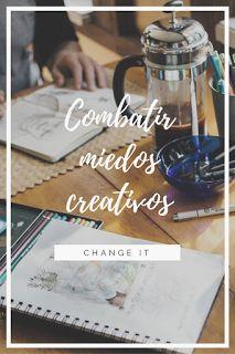 combatir miedos creativos