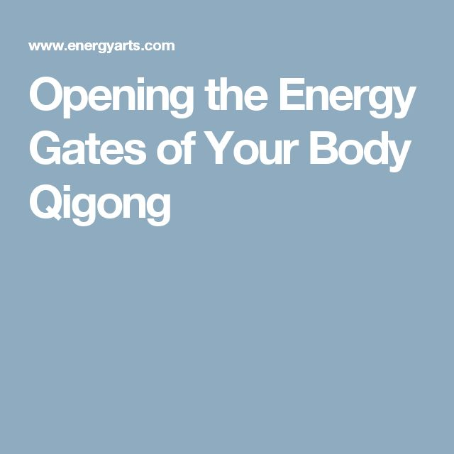 Opening the Energy Gates of Your Body Qigong