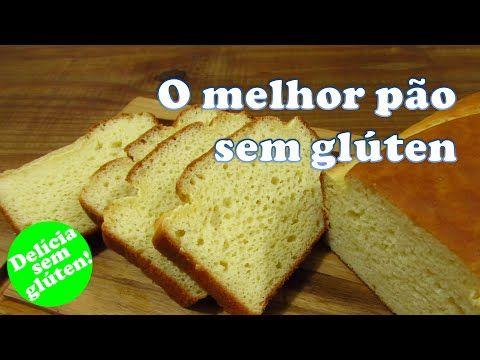 Receita: Melhor pão sem glúten e sem lactose - YouTube