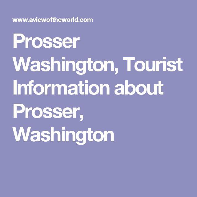 Prosser Washington, Tourist Information about Prosser, Washington