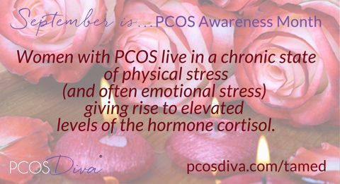 "‪#‎PCOSAwarenessmonth‬ Day #5 ""Women with PCOS live in a chronic state of physical stress (and often emotional stress) with an up-regulated adrenal system, giving rise to elevated levels of the hormone cortisol. Chronic over-production of cortisol results in a lowered level of metabolic activity, with reduced thyroid functioning, elevated levels of blood glucose, and intestinal abnormalities. This creates a state of inflammation in the intestines and insulin resistance throughout the body..."