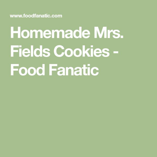 mrs fields cookies case analysis Your grandmother's cookies are good, but mrs fields' cookies were really good urban legend good in 1977, debbi fields opened her first mrs fields' chocolate.
