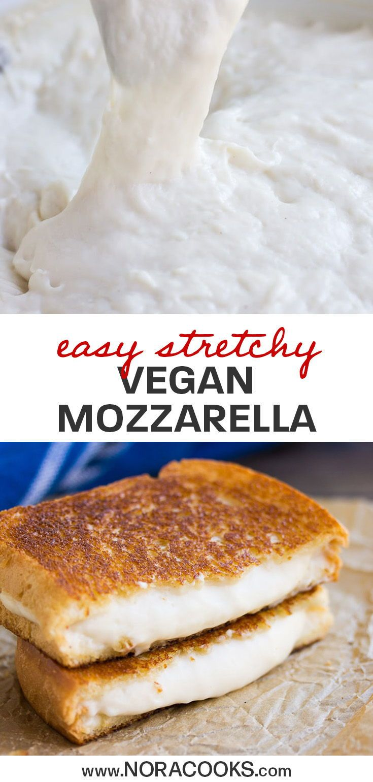 The Stretchy Vegan Mozzarella Cheese Of Your Dreams Made With Just 5 Ingredients And In 15 Minut Vegan Mozzarella Vegan Cheese Recipes Delicious Vegan Recipes