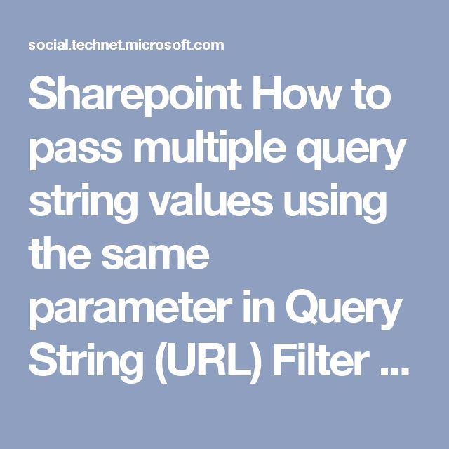 Sharepoint How to pass multiple query string values using the same parameter in Query String (URL) Filter Web Part