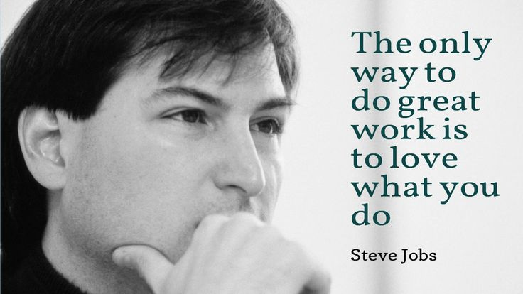 Steve Jobs Quotes On Hard Work: The Only Way To Do Great Work Is To Love What You Do