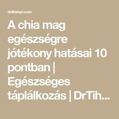 A chia mag egészségre jótékony hatásai 10 pontban | Egészséges táplálkozás | DrTihanyi.com