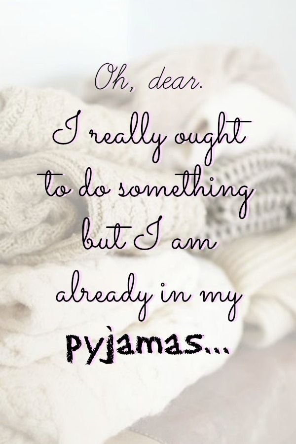 Pyjamas - love 'em!