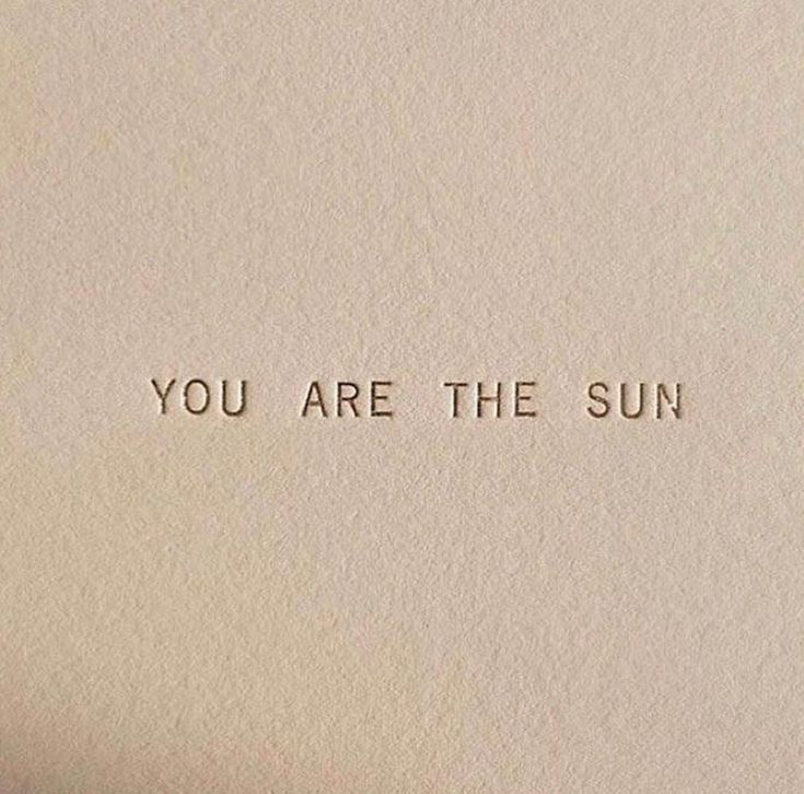 aesthetic shore society in 2020 Quote aesthetic Beige aesthetic You are the sun