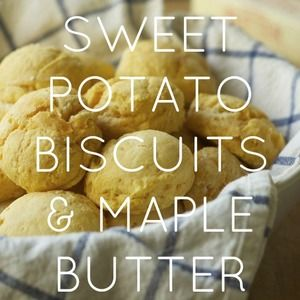 Sweet Potato Biscuits & Maple Butter | Eat, Drink & Be Merry: Breakfa...