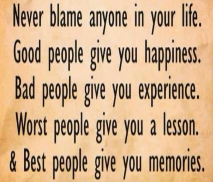Quotes About People Who Notice: Never Blame Anyone In Your Life. Good People Give You
