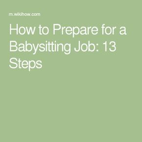 How to Prepare for a Babysitting Job: 13 Steps