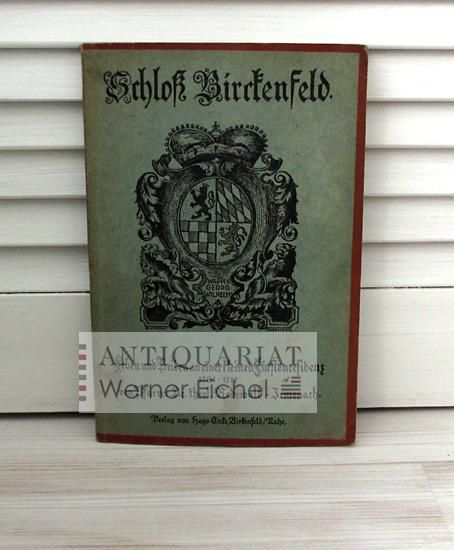Das Birkenfelder Schloß 1584-1717 (Schloß Birckenfeld Birkenfeld).: Rodenwald, Pfarrer Sic.