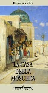 Leggere Libri Fuori Dal Coro : LA CASA DELLA MOSCHEA Kader Abdolah