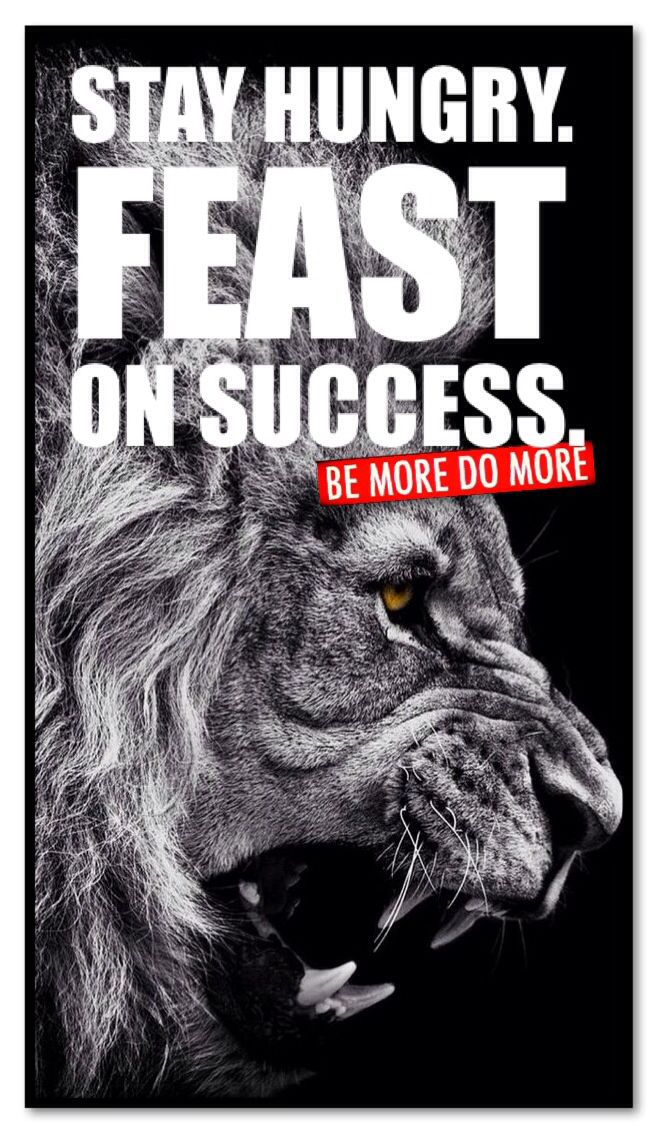 STAY HUNGRY. FEAST ON SUCCESS. | In it to win it ...