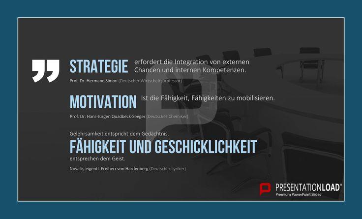 """""""Strategie erfordert die Integration von externen Chancen und internen Kompetenzen."""" Prof. Dr. Hermann Simon (Deutscher Wirtschaftsprofessor) // """"Motivation ist die Fähigkeit, Fähigkeiten zu mobilisieren."""" Prof. Dr. Hans-Jürgen Quadbeck-Seeger (Deutscher Chemiker) // """"Gelehrsamkeit entspricht dem Gedächtnis, Fähigkeit und Geschicklichkeit entsprechen dem Geist."""" Novalis, eigentl. Freiherr von Hardenberg (Deutscher Lyriker) // Kompetenzmanagement für PowerPoint"""