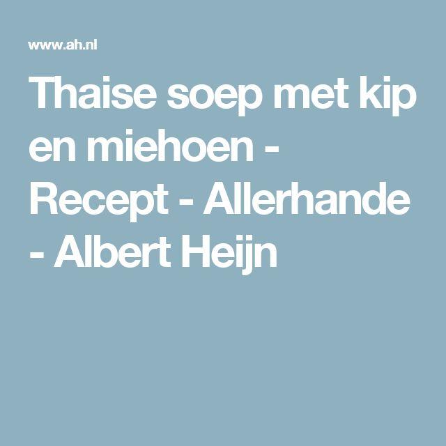 Thaise soep met kip en miehoen - Recept - Allerhande - Albert Heijn