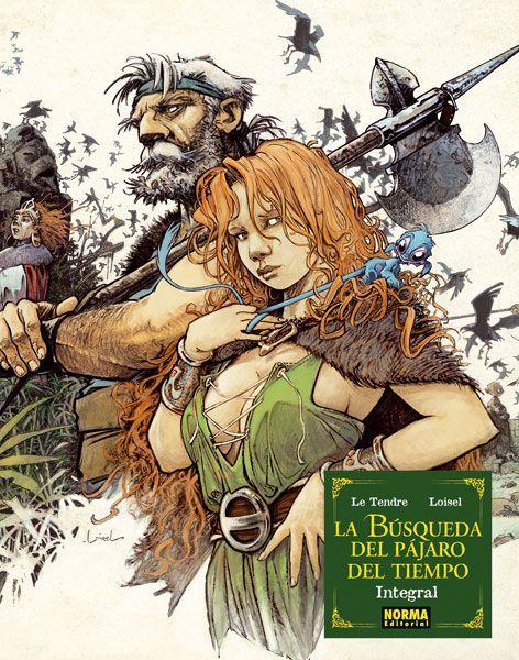 LA BÚSQUEDA DEL PÁJARO DEL TIEMPO (Ed. Integral) - Serge Le Tendre, Régis Loisel
