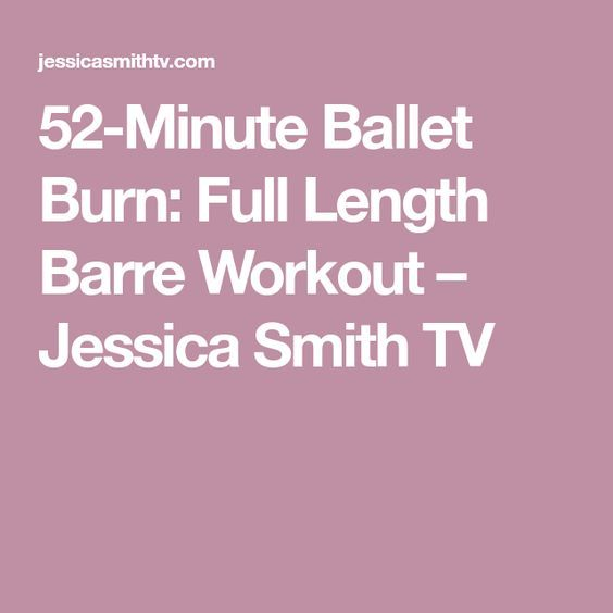 52-Minute Ballet Burn: Full Length Barre Workout – Jessica Smith TV