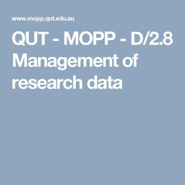 QUT - MOPP - D/2.8 Management of research data
