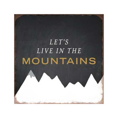 Let's live in the moutains