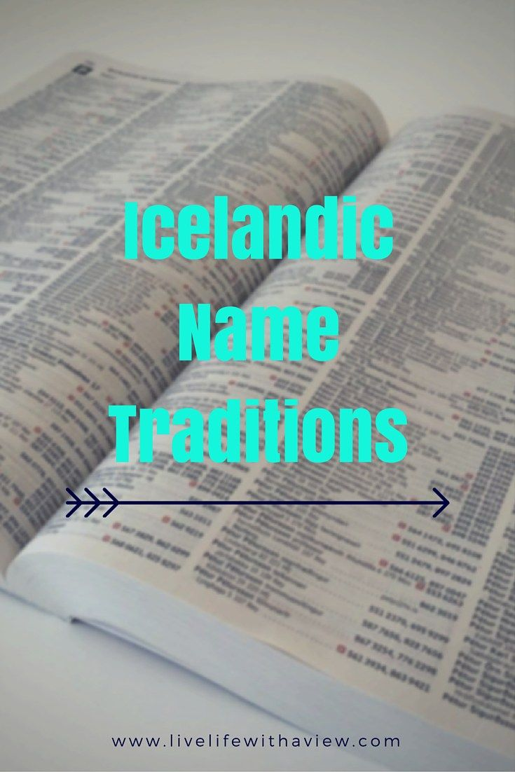 Ever wondered how people in Iceland name their children? How last names always start with sons or dottirs? I'll tell you why! | Life With a View
