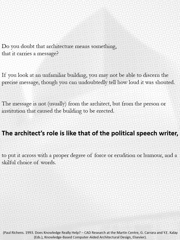 """...The architect's role is like that of the political speech writer..."""