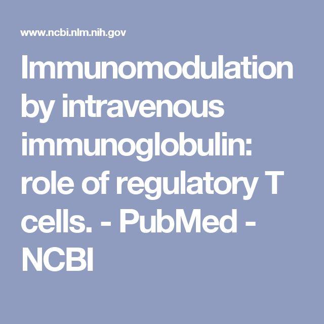 Immunomodulation by intravenous immunoglobulin: role of regulatory T cells. - PubMed - NCBI
