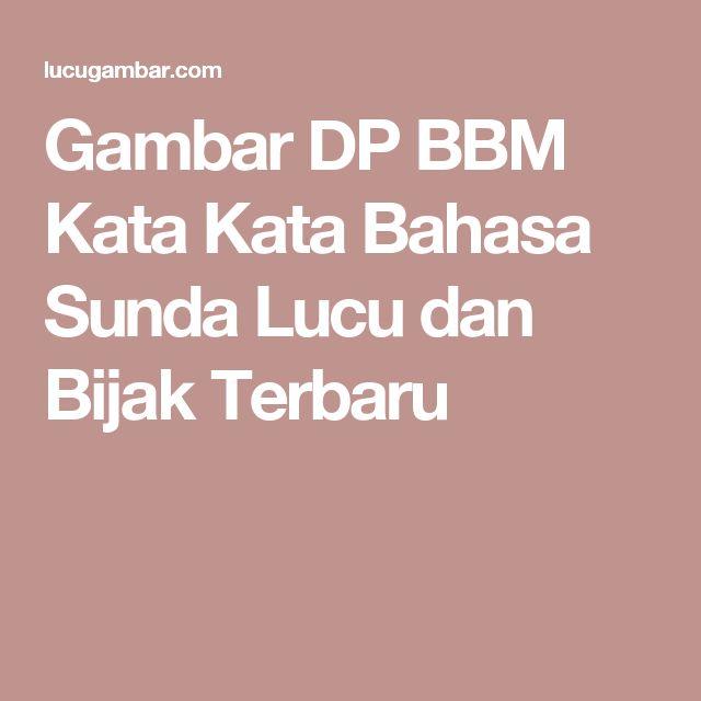 Gambar DP BBM Kata Kata Bahasa Sunda Lucu dan Bijak Terbaru