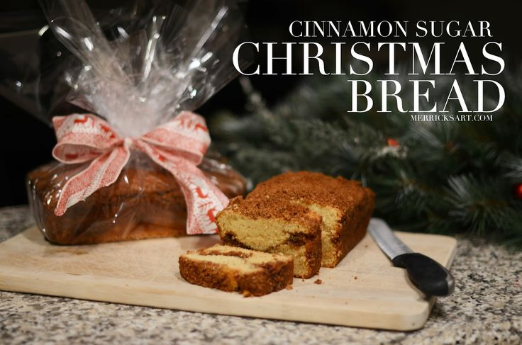 Merrick's Art // Style + Sewing for the Everyday Girl: CINNAMON SUGAR CHRISTMAS BREAD (RECIPE)
