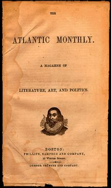 """The Atlantic. A popular magazine at the turn of the 20th century, who's most prominent editor was William Dean Howells. Howells prided himself on his strict adherence to """"realism,"""" and ensured that the Atlantic Monthly reflected those ideals while editor."""