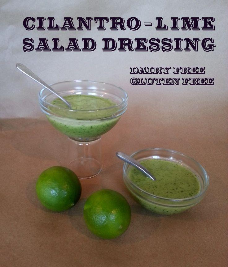 Gluten free / dairy free / vinegar free Cilantro Lime Salad Dressing Recipe.  So yummy!