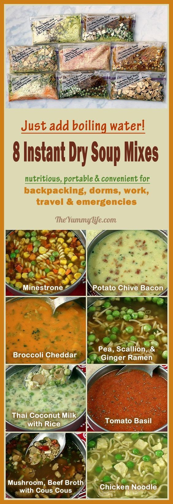 Just add boiling water for 8 instant, nutritious soups that are perfect for backpacking, camping, dorms, office, travel, and emergencies. A better, homemade, DIY cup-a-soup. From TheYummyLife.comLori Smith